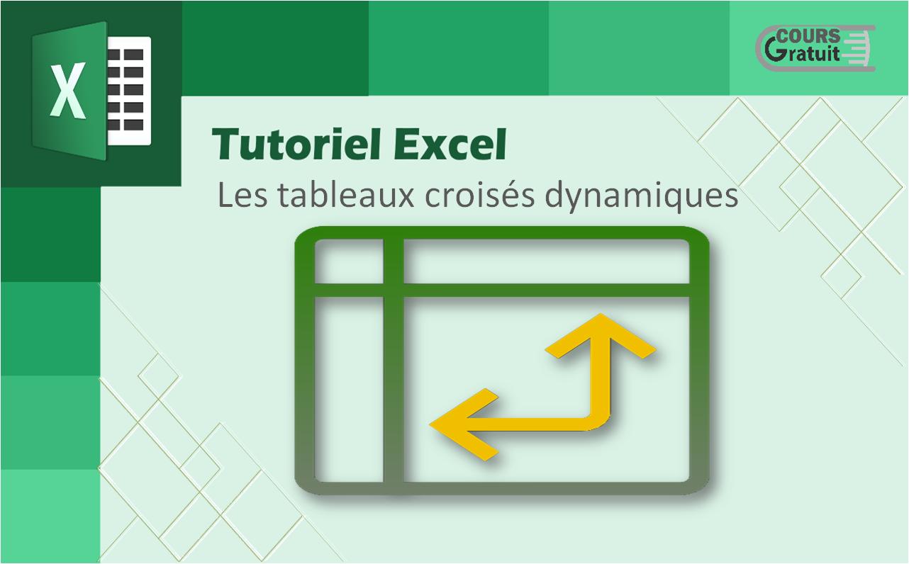 Tutoriel Excel Les Tableaux Croises Dynamiques